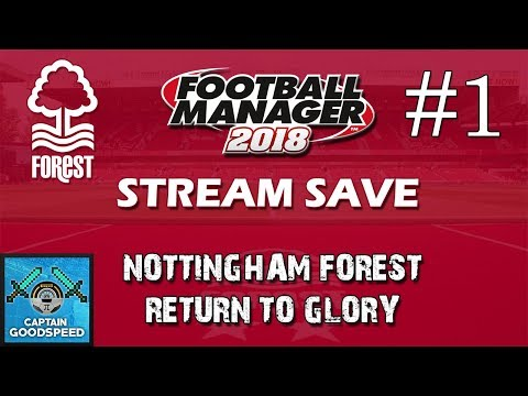 FM18 Nottingham Forest Let's Play | Return to Glory E01: REPLICATING CLOUGH? | Football Manager 2018