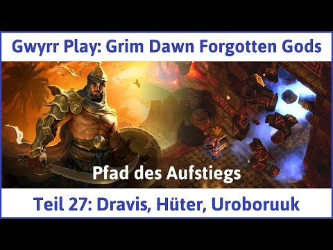 Grim Dawn Forgotten Gods Teil 27 Dravis Hüter Uroboruuk