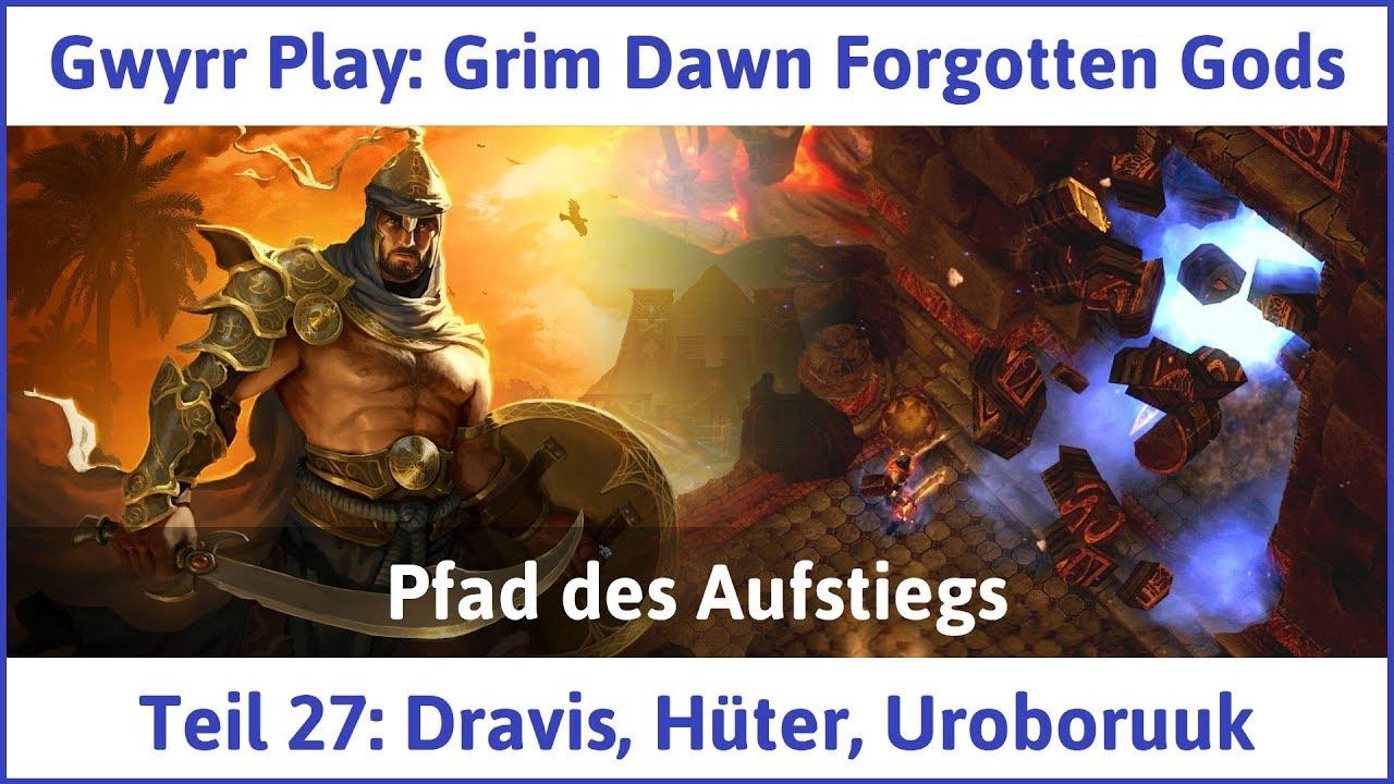 Grim Dawn Forgotten Gods Teil 27 Dravis Hüter Uroboruuk Lets Playdeutsch