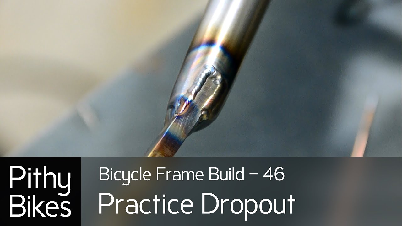Bicycle Frame Build 46 Practice Tig Weld Dropouts Youtube