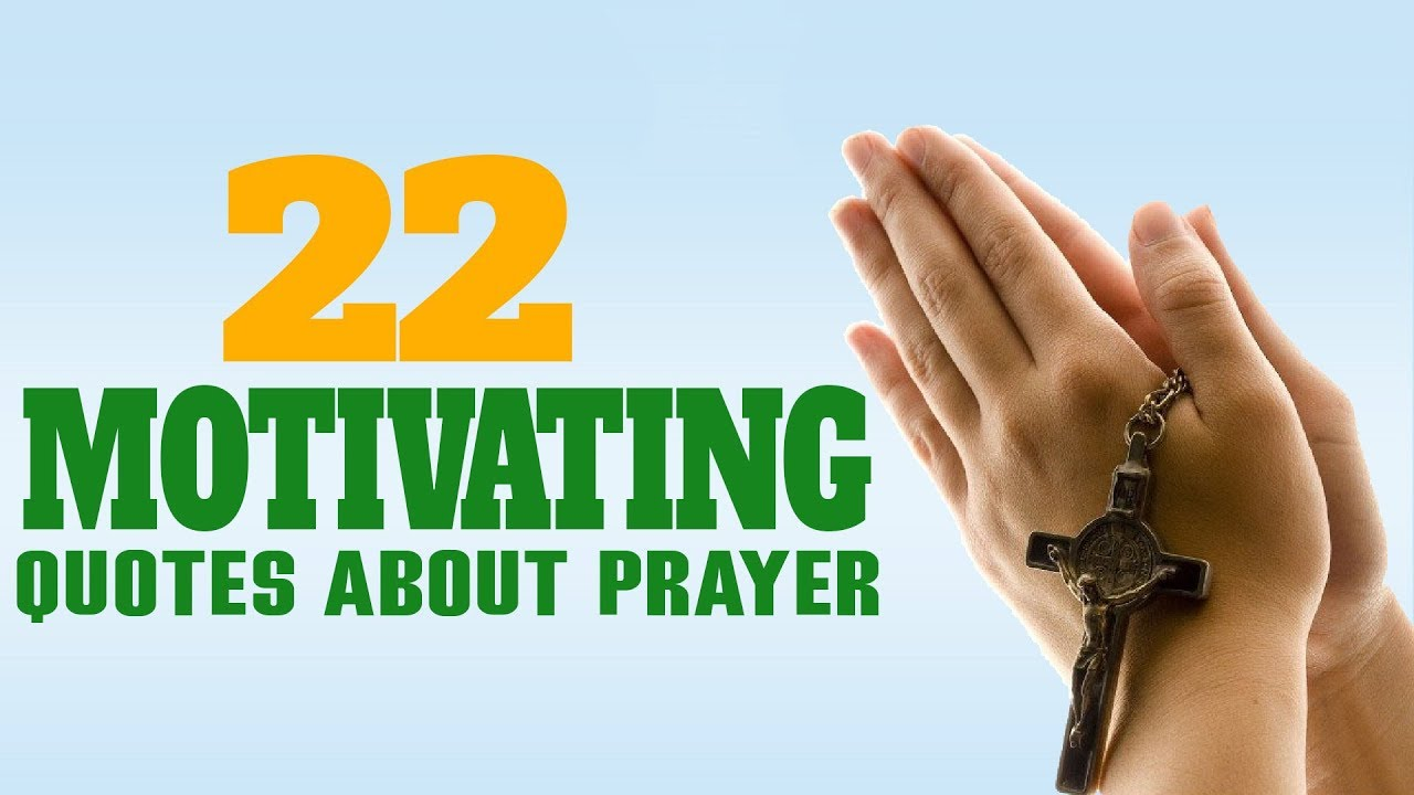 Motivating Quotes 22 Motivating Quotes About Prayer  Youtube