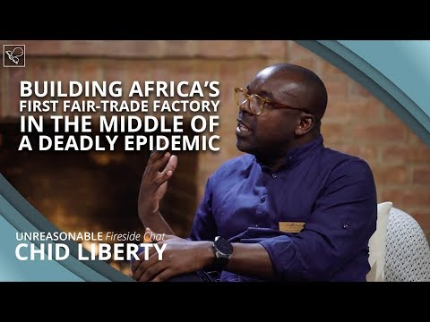 Building Africa's First Fair Trade Factory While Surviving a Deadly Epidemic | Chid Liberty