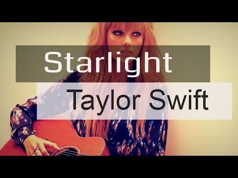 ❝Starlight❞ - Taylor Swift [Traducida al español] ✔