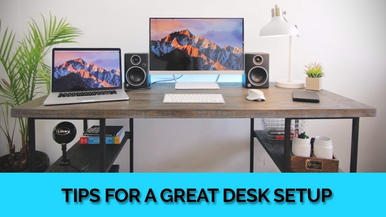 Your Best Desk Setup - How to Be Smart about Making Your Desk Setup