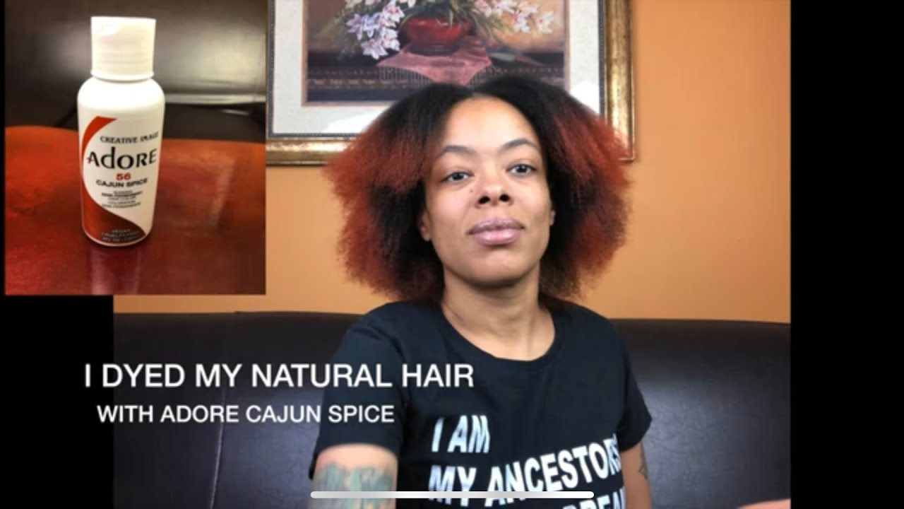 I Dyed My Natural Hair W Adore Cajun Spice Hair Color Youtube Dyed Natural Hair Natural Hair Styles Hair Color