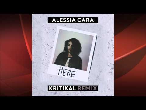 Here [KRT-MIX] - Alessia Cara feat. Kritikal