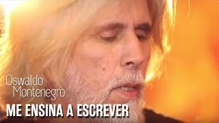 """Oswaldo Montenegro - """"Me ensina a escrever"""" - Música do show 3x4"""