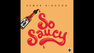 Kemar Highcon - So Saucy