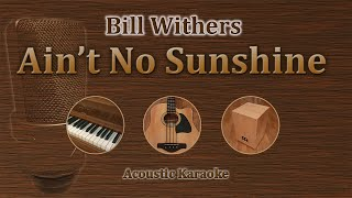 Ain't No Sunshine - Bill Withers (Acoustic Karaoke)