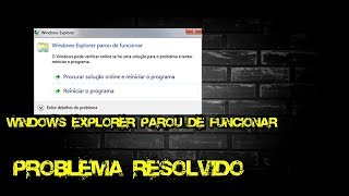 WIndows Explorer Parou de funcionar. Resolvido 2018