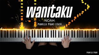 NOAH - Wanitaku | Piano Cover by Pianella Piano