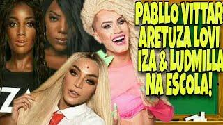 Baixar PABLLO VITTAR, ARETUZA LOVI, IZA E LUDMILLA NA ESCOLA!