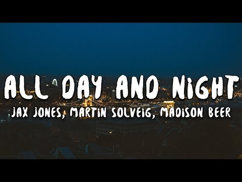 Jax Jones Madison Beer Martin Solveig - All Day and Night