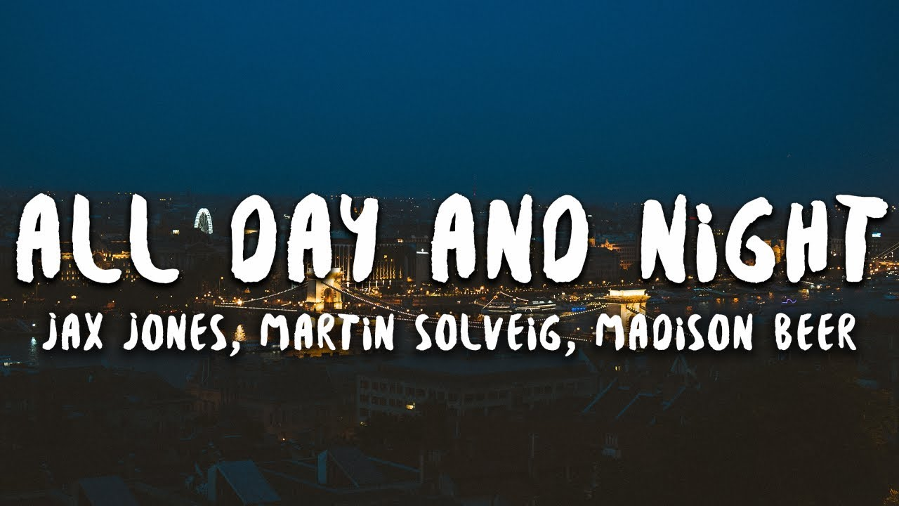 Jax Jones, Madison Beer, Martin Solveig - All Day and Night (Lyrics)