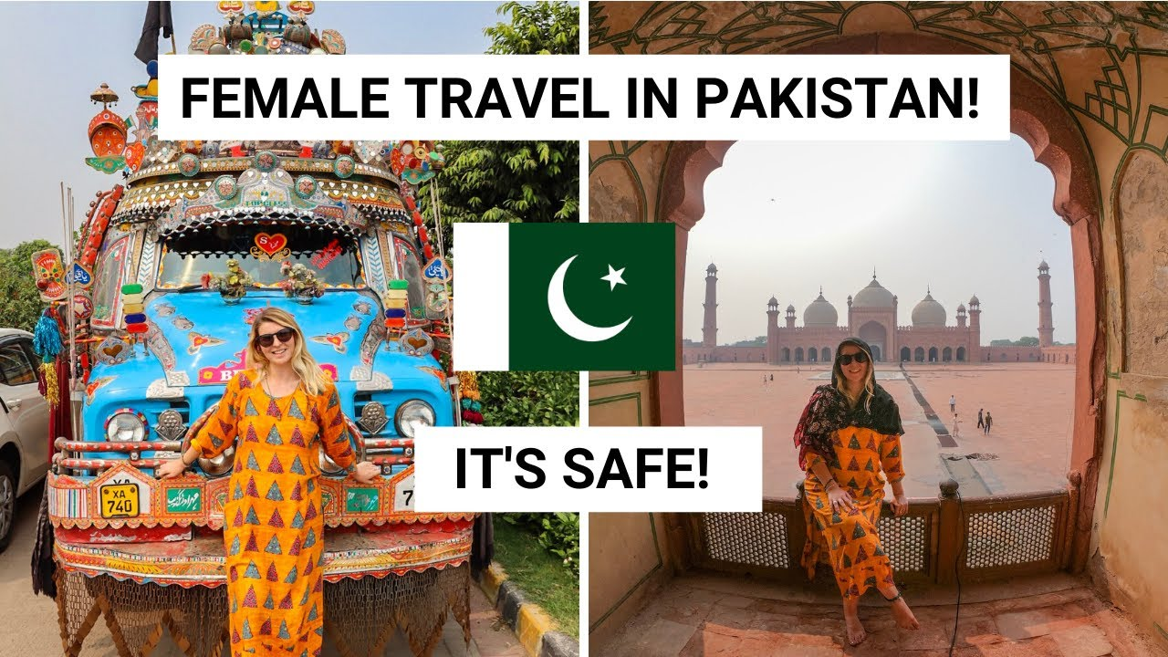PAKISTAN FEMALE TRAVEL TIPS  | Solo Travel, Is it Safe? What to Wear in Pakistan!