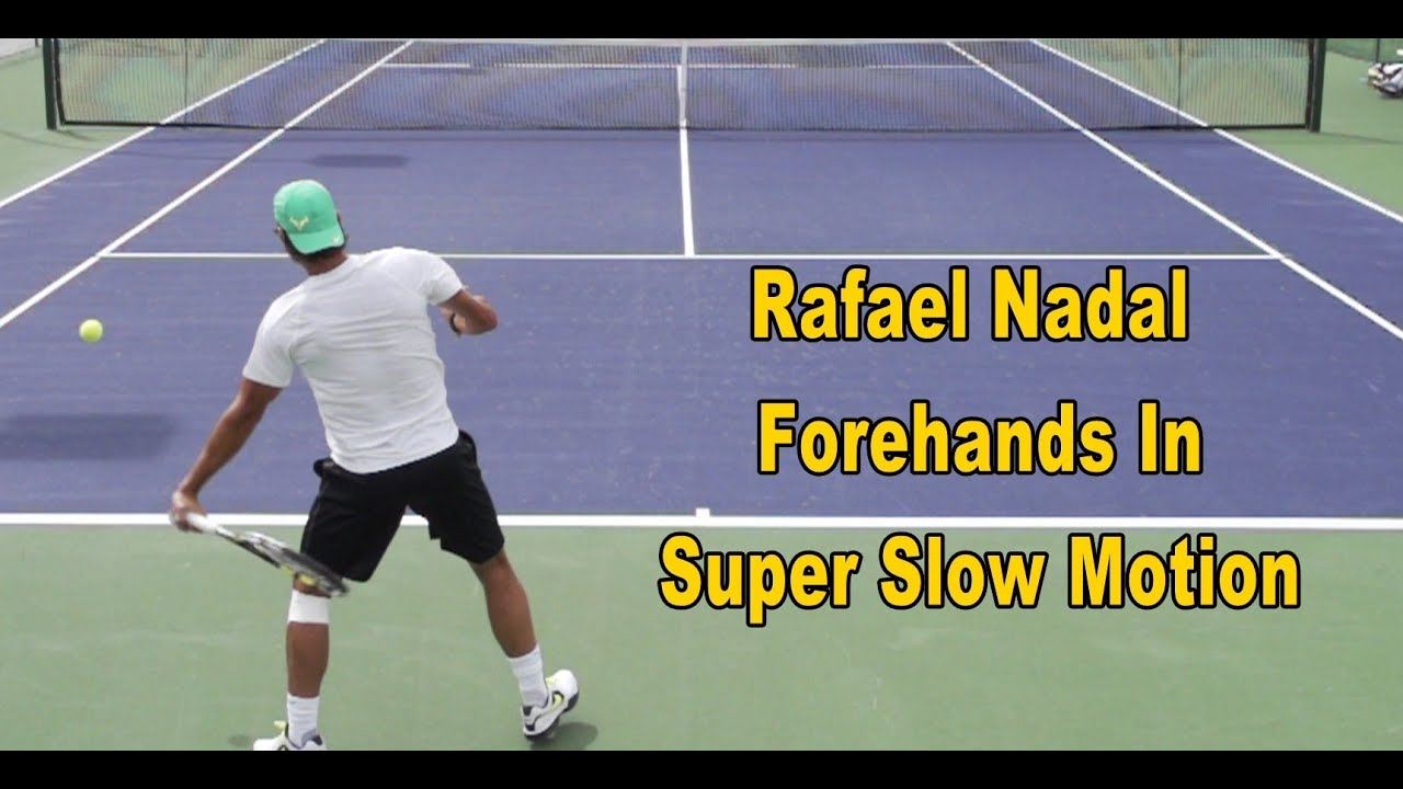 Rafael Nadal Forehands In Super Slow Motion 960 And 480 Frames Per Second Youtube