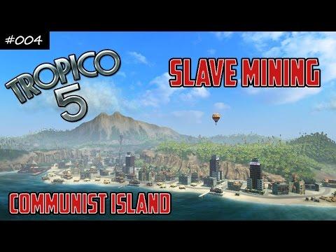 Let's Play: Tropico 5 Communist Island #004 - Slave Mining