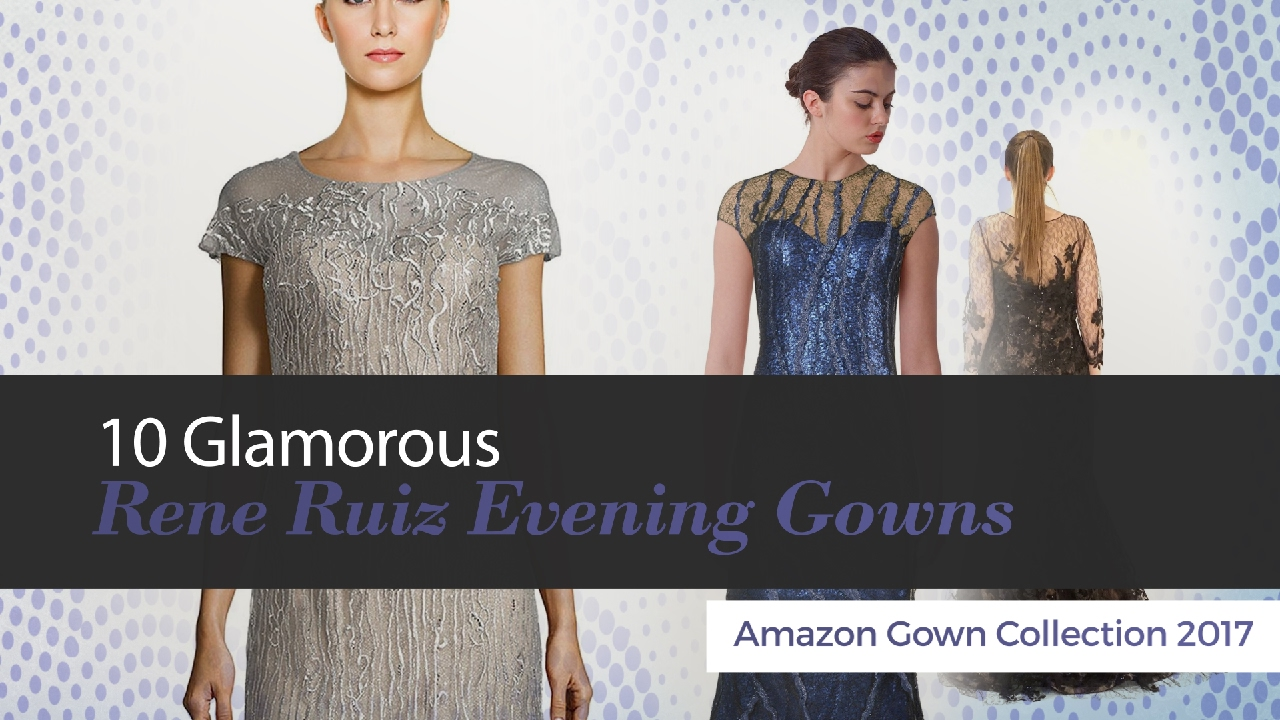 10 Glamorous Rene Ruiz Evening Gowns Amazon Gown Collection 2017 ...
