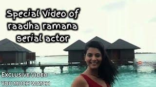 Special Video Of Radha Ramana Serial Actor   EVERY RADHA RAMANA FAN'S MUST WATCH - IIK