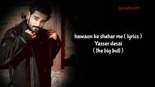 Hawaon Ke Sheher Mein (The Big Bull) Yasser Desai Mp3 Song Download