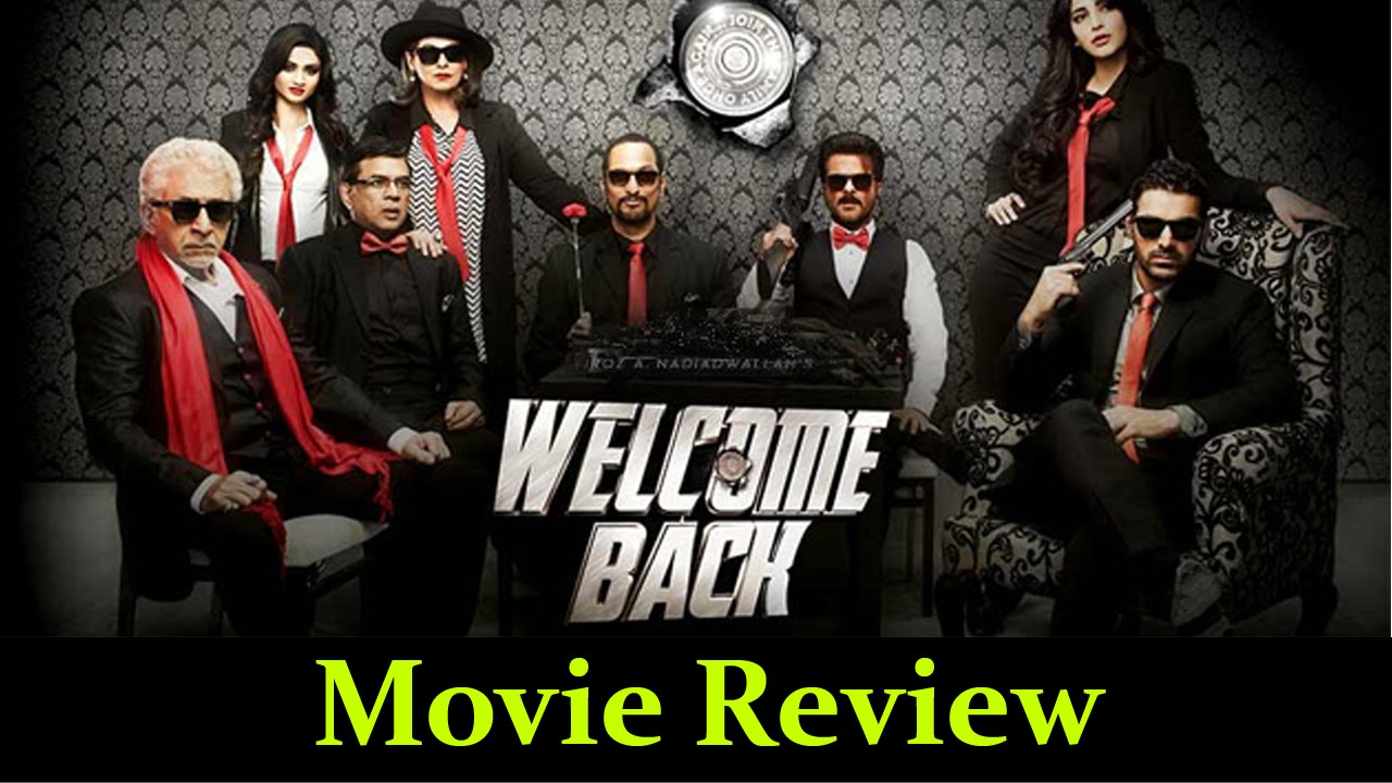 movie review welcome back Welcome back - review rating: switch channels if it's on cable i laughed while watching welcome back at interval, a tentative girl apologized to the boy accompanying her to the movie and asked if he wanted to leave that was the only thing that made me laugh while watching welcome back.