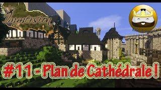 Immersion #11 - Plan de Cathédrale !