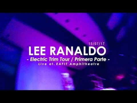LEE RANALDO - PRIMERA PARTE - LIVE IN MEDELLIN