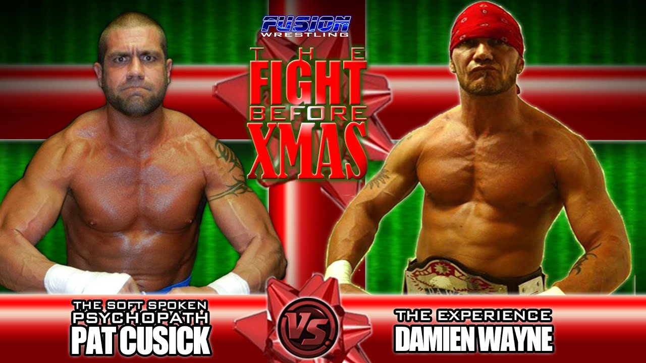 Fusion Wrestling The Fight Before Xmas Pat Cusick Vs Damien Wayne 12 8 2017
