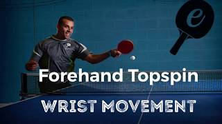Wrist use in a Forehand Topspin Stroke (TableTennis)