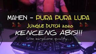 🔴[LIVE DJ] MAHEN - PURA PURA LUPA DUTCH AUTO KENCENG BRO [ DJ GRC ] #jungledutch2020
