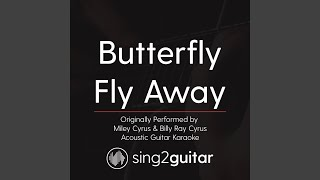 Butterfly Fly Away (Originally Performed By Miley Cyrus & Billy Ray Cyrus) (Acoustic Guitar...