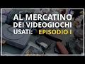 Al Mercatino dei Videogiochi Usati | Episodio 1