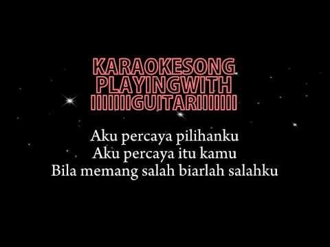 Kotak Aku Percaya Pilihanku (Acoustic Karaoke Version)