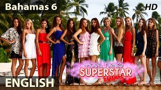 Model Turned Superstar Season 1 - EPISODE 6 BAHAMAS | Reality Show with 100 Models