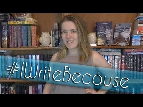 Why Do I Write? #IWriteBecause