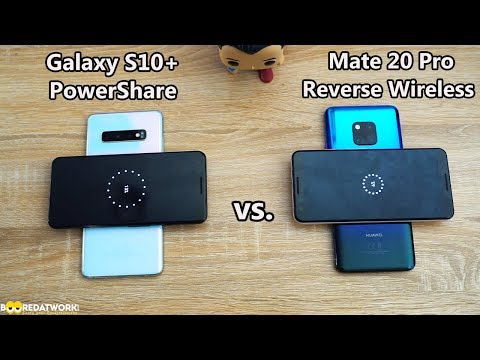 Galaxy S10+ vs Huawei Mate 20 Pro: PowerShare vs Reverse Wireless Charging