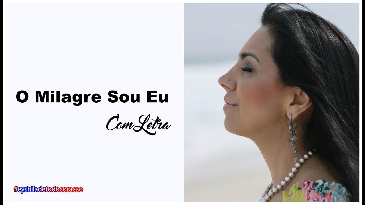 A Dor Não Mata Se Deus Está Presente o milagre sou eu - eyshila feat. lucas santos - com letra  i am the  miracle - with lyrics