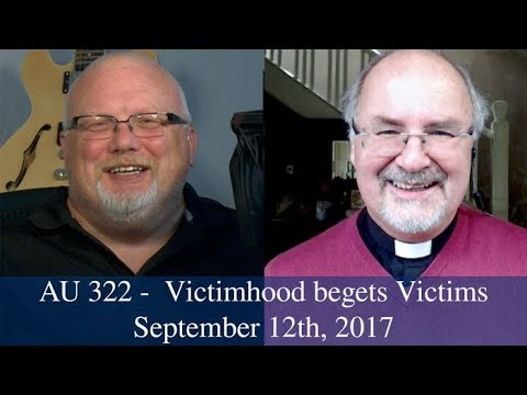 Anglican Unscripted #322 - Victimhood begets Victims