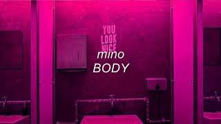 mino - body but you