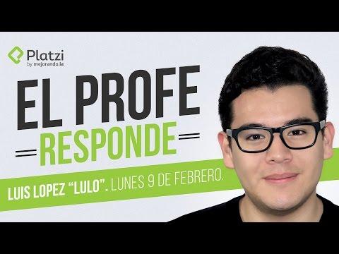 Sesi�n de preguntas y respuestas con Luis L�pez (Lulo) | #ProfeResponde