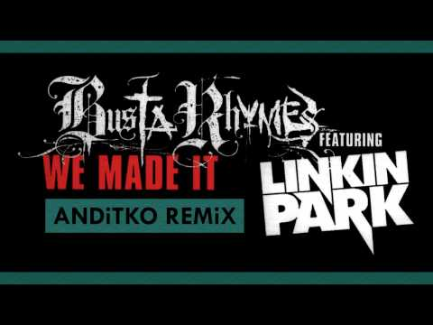 Busta Rhymes  We Made It ft Linkin Park ReMix  ANDiTKO