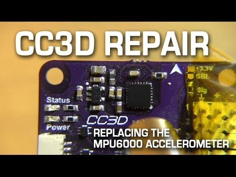 CC3D Repair - How to replace the MPU6000 Accelerometer