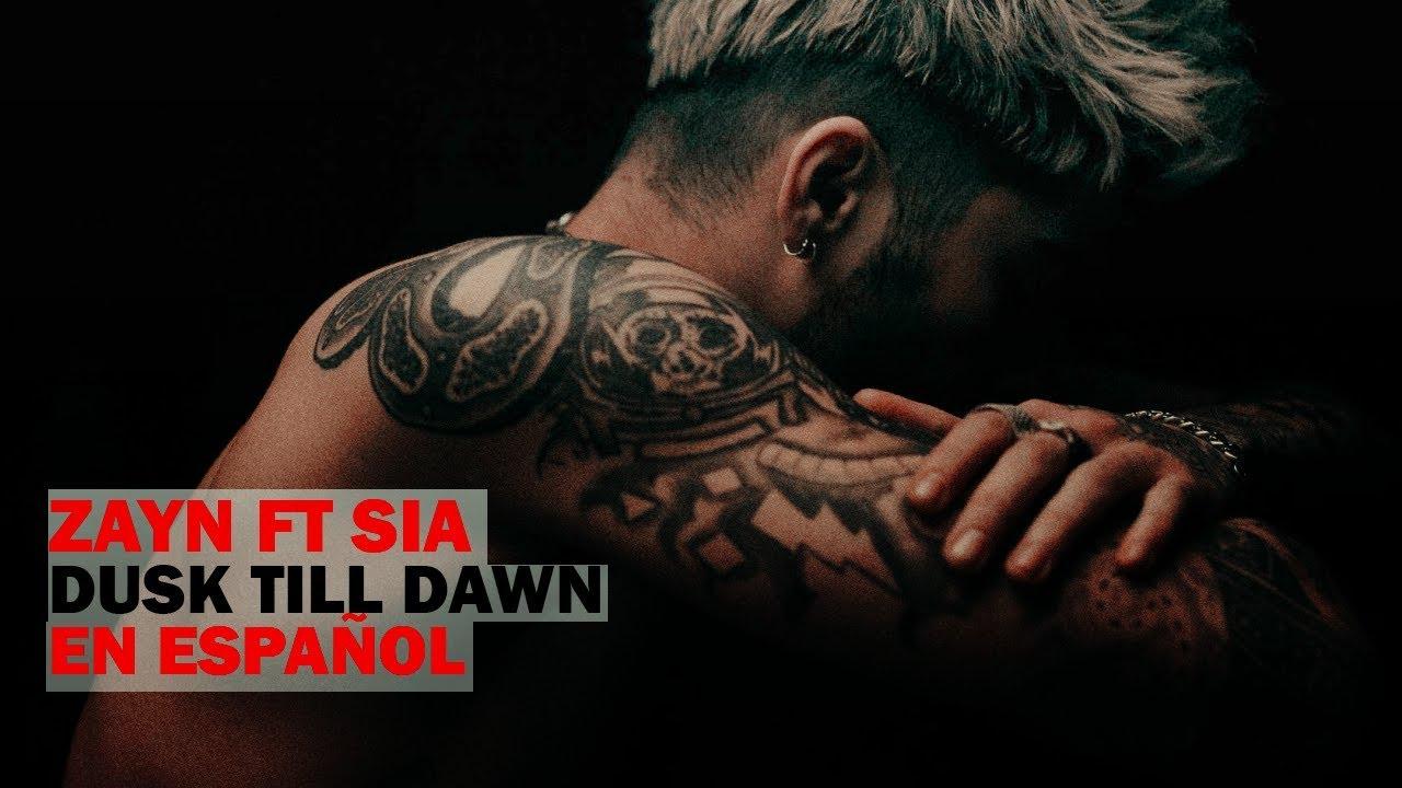 Dusk Till Dawn - Zayn Ft Sia - Traducida Al Espa U00f1ol