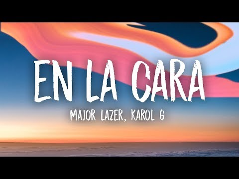 Major Lazer - En La Cara (Sua Cara Remix) (Lyrics) feat. Karol G