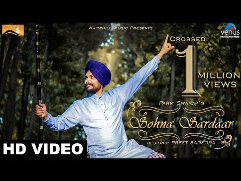 Sohna Sardaar (Full Song) Parm Swaich-New Punjabi Song 2017-Latest Punjabi Song 2017