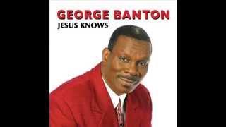 jesus knows george banton s o c a n