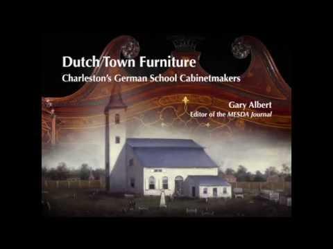 """Dutch Town Furniture: Charleston's German School of Cabinetmaking"" by Gary Albert"