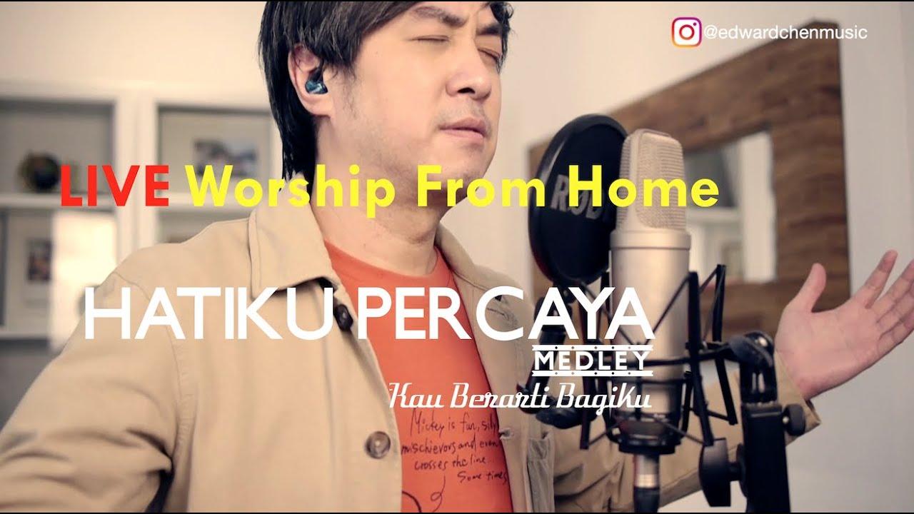 [ LIVE ] Hatiku Percaya medley Kau Berarti Bagiku - Edward Chen 陳國富 (Worship From Home)