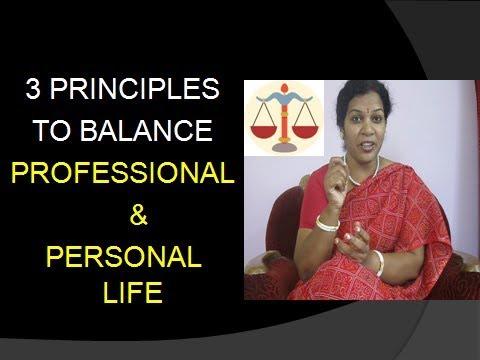 3 PRINCIPLES TO BALANCE PROFESSIONAL & PERSONAL LIFE