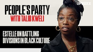 Estelle Speaks On Battling Divisions In Black Music & Culture | People's Party Clip